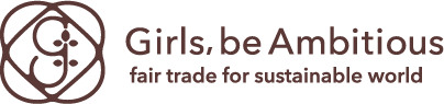 Girls, be ambitious fair trade for sustainable world